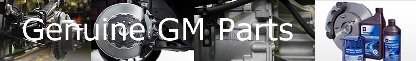 Genuine GM Parts | We have the parts you are looking for!